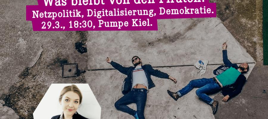 Was bleibt von den Piraten? Netzpolitik, Digitalisierung, Demokratie. 29.3., 18:30 Uhr, Pumpe Kiel. (DIE LINKE. Schleswig-Holstein)