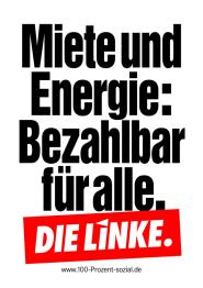 Miete und Energie: Bezahlbar für alle. (Plakat der Partei DIE LINKE zur Bundestagswahl 2013)