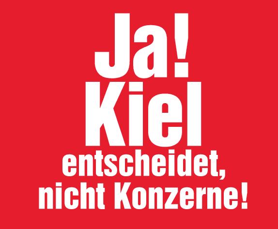 JA! Kiel entscheidet, nicht Konzerne!