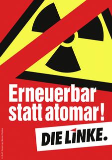 Erneuerbar statt atomar! (Plakat DIE LINKE)