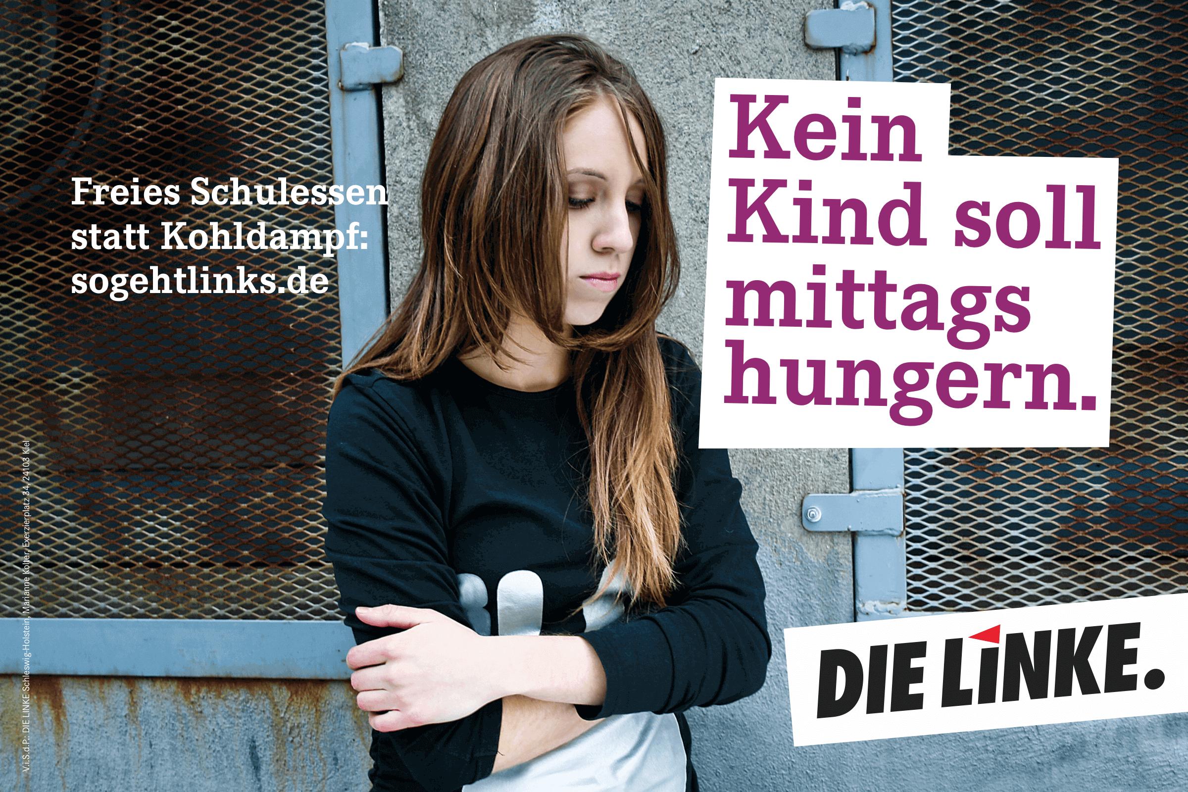 Kein Kind soll mittags hungern. Freies Schulessen statt Kohldampf. (Plakat DIE LINKE zur Landtagswahl 2017 in Schleswig-Holstein)