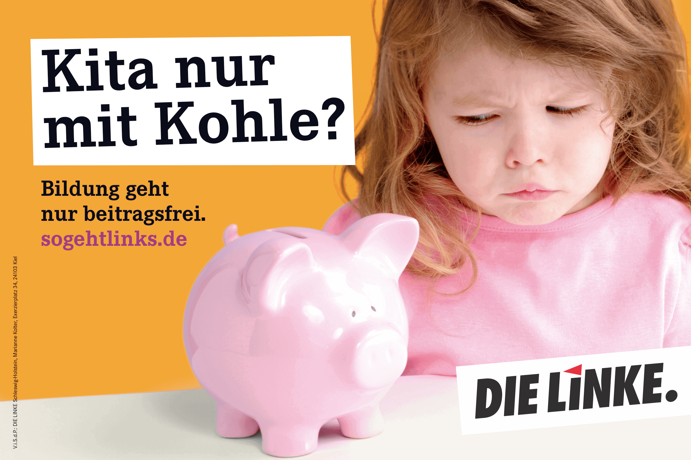 Kita nur mit Kohle? Bildung geht nur Beitragsfrei. (Plakat DIE LINKE zur Landtagswahl 2017 in Schleswig-Holstein)