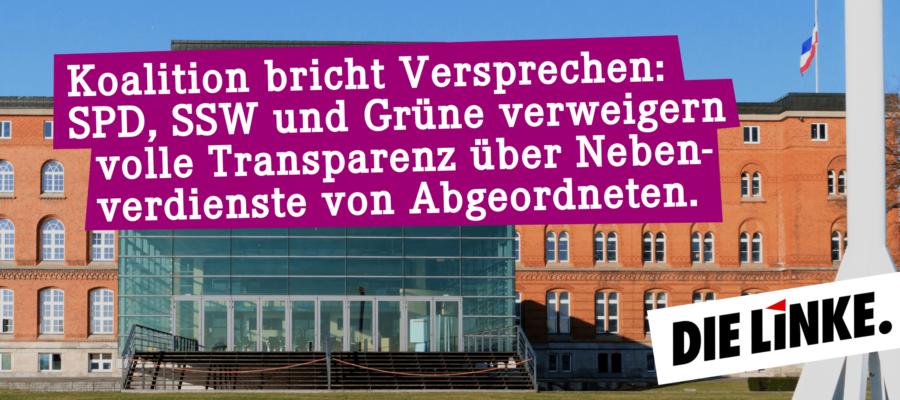 Koalition bricht Versprechen: SPD, SSW und Grüne verweigern volle Transparenz über Nebenverdienste von Abgeordneten. (DIE LINKE. Schleswig-Holstein)