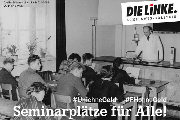 Uni ohne Geld: Seminarplätze für Alle! (DIE LINKE. Schleswig-Holstein)